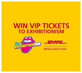 Win VIP tickets to Exhibitionism - The Rolling Stones, delivered by DHL